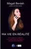 Ma vie en réalité - Magali Berdah & Gilles Verdez