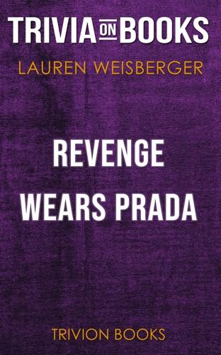 Trivia-On-Books - Revenge Wears Prada: The Devil Returns by Lauren Weisberger (Trivia-On-Books)