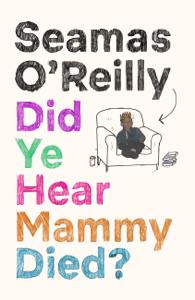 Did Ye Hear Mammy Died?