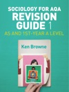 Sociology For AQA Revision Guide 1 AS And 1st-Year A Level