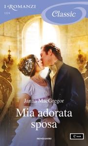 Mia adorata sposa (I Romanzi Classic) Book Cover