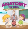 Anatomy For Kids  Human Body Dentistry And Food Quiz Book For Kids  Childrens Questions  Answer Game Books