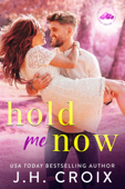 Download and Read Online Hold Me Now