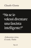 Download and Read Online Ma se io volessi diventare una fascista intelligente?