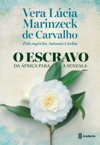 O escravo. Da África para a senzala Book Cover