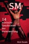SM - 14 Erotische Geschichten Der Unterwerfung
