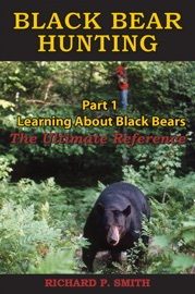 BLACK BEAR HUNTING/ PART 1 - LEARNING ABOUT BLACK BEAR