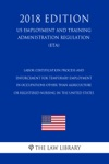 Labor Certification Process And Enforcement For Temporary Employment In Occupations Other Than Agriculture Or Registered Nursing In The United States  US Employment And Training Administration Regulation ETA 2018 Edition