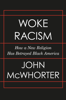 John McWhorter - Woke Racism  artwork