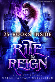 Rite to Reign: a Limited Edition Urban Fantasy Collection - Heather Marie Adkins, Teresa Roman, JJ King, Candace Osmond, SJ Davis, P. Mattern, Scott Hungerford, Shawna Romkey, Ash Krafton, Christine Ashworth, Anna Santos, Melissa Winters, Colleen S. Myers, Andie M. Long, Alex H Singh, Sabrina Ramoth, L.C. Ireland, Louisa Bacio, Grace White, Helen Scott, Carma Haley Shoemaker, Kyndra Hatch, Mirren Hogan, Stephanie Barr, E.B. Black, Elle Middaugh, Kat Parrish, Tanya Dawson & Rebecca Hamilton book summary