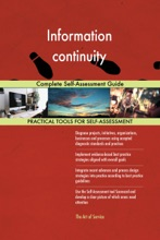 Information Continuity Complete Self-Assessment Guide