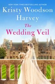 The Wedding Veil - Kristy Woodson Harvey by  Kristy Woodson Harvey PDF Download