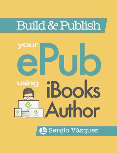 Read Build & Publish your ePub using iBooks Author online