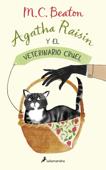 Download and Read Online Agatha Raisin y el veterinario cruel (Agatha Raisin 2)
