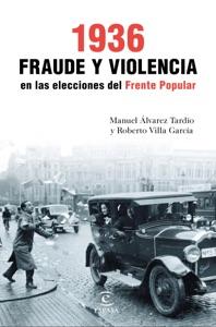 1936. Fraude y violencia en las elecciones del Frente Popular Book Cover