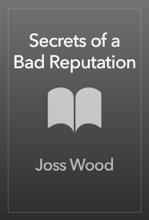Secrets Of A Bad Reputation