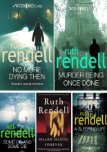 Ruth Rendell Inspector Wexford Series Collection 5 Books set II: No More Dying Then, Murder Being Once Done, Some Lie and Some Die, Shake Hands Forever, A Sleeping Life.