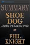 Summary Shoe Dog A Memoir By The Creator Of Nike