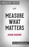 Measure What Matters By John Doerr  Conversation Starters
