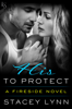 His to Protect - Stacey Lynn