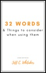 32 Words  Things To Consider When Using Them