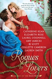 Rogues to Lovers: the Legend of the Blue Rose PDF Download