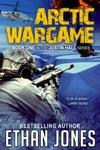 Arctic Wargame A Justin Hall Spy Thriller