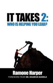 It Takes 2: Who Is Helping You Lead? - Ramone Harper