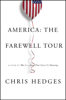 America: The Farewell Tour - Chris Hedges