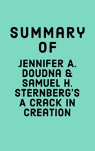 Summary of Jennifer A. Doudna & Samuel H. Sternberg's A Crack in Creation