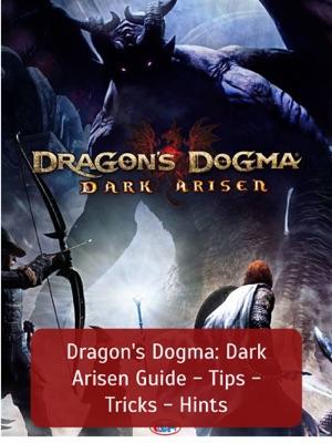 Dragon's Dogma: Dark Arisen Guide - Tips - Tricks - Hints