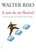 A arte de ser flexível Book Cover