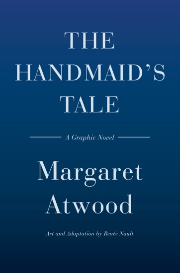 The Handmaid S Tale Graphic Novel By Margaret Atwood Renee Nault