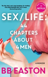 Download SEX/LIFE: 44 Chapters About 4 Men