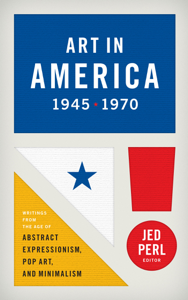 Art in America 1945-1970: Writings from the Age of Abstract Expressionism, Pop Art, and Minimalism Book Cover