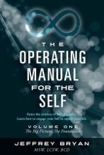 The Operating Manual For The Self: Volume One