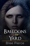 Balloons In The Yard Twisted Destinies Book 1