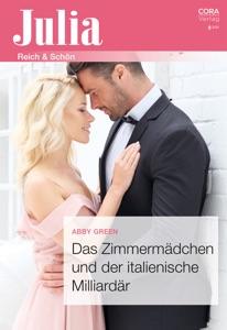 Das Zimmermädchen und der italienische Milliardär von Abby Green Buch-Cover