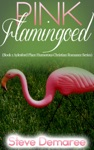 Pink Flamingoed
