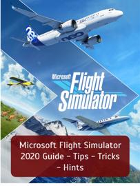 Microsoft Flight Simulator 2020 Guide - Tips - Tricks - Hints