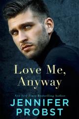 Love Me, Anyway