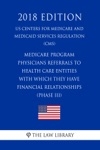 Medicare Program - Physicians Referrals To Health Care Entities With Which They Have Financial Relationships Phase III US Centers For Medicare And Medicaid Services Regulation CMS 2018 Edition