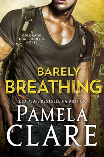 Barely Breathing - Pamela Clare - Pamela Clare