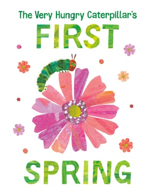 The Very Hungry Caterpillar's First Spring
