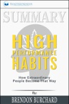 Summary High Performance Habits How Extraordinary People Become That Way