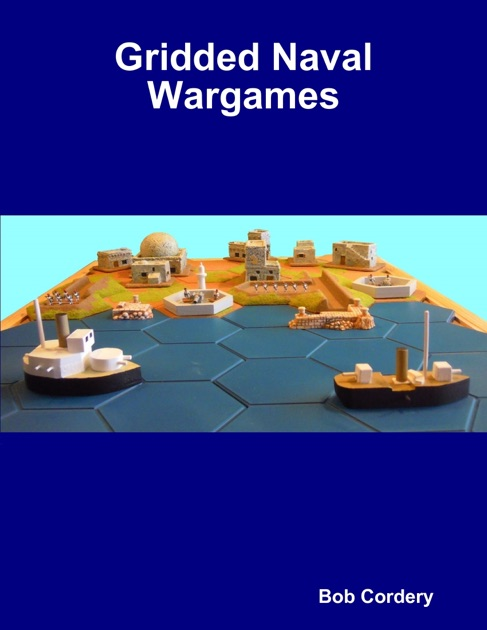 Gridded Naval Wargames by Bob Cordery on Apple Books