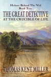 The Great Detective At The Crucible Of Life