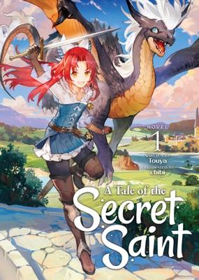 A Tale of the Secret Saint (Light Novel) Vol. 1