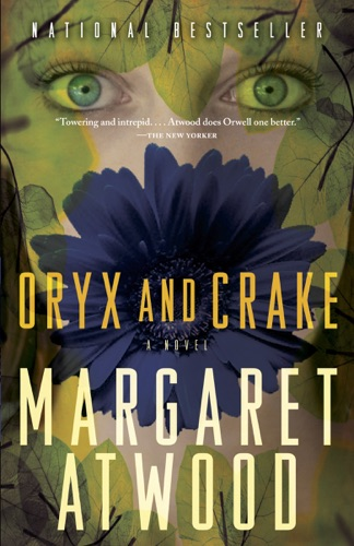 Oryx and Crake - Margaret Atwood - Margaret Atwood