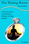 The Waiting Room A 31-day Devotional For Single Women Waiting For The Right Husband Revised Edition